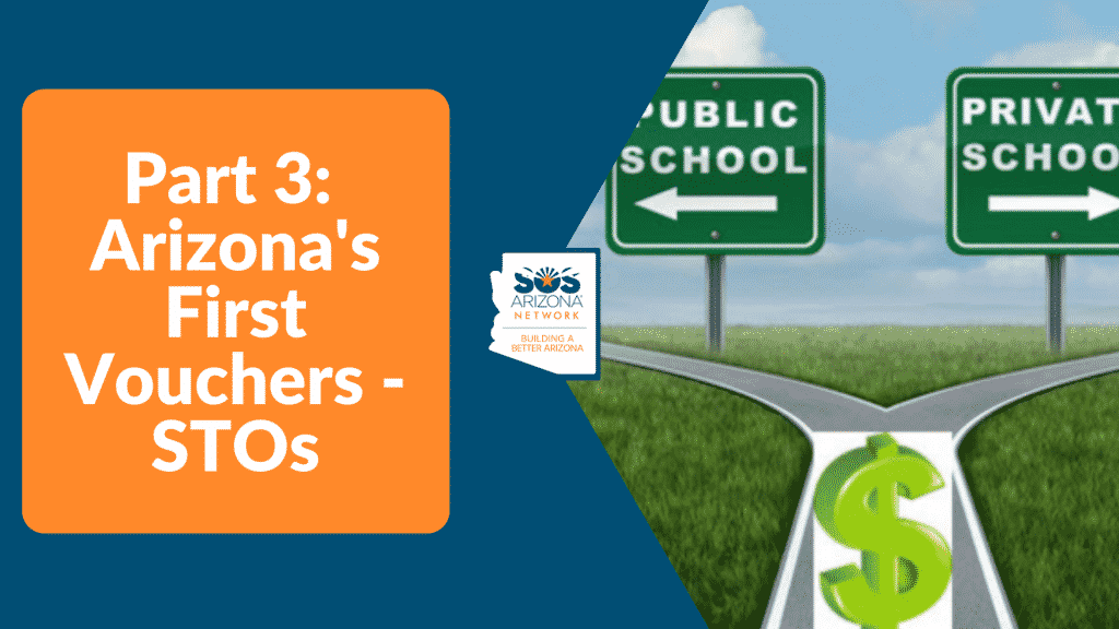 Part 3: Arizona's First Vouchers – STOs
