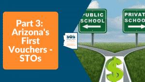 Part 3: Arizona's First Vouchers - STOs